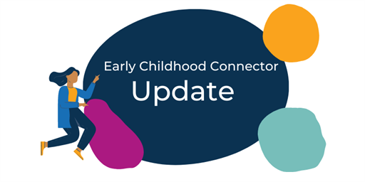 What's new on Early Childhood Connector this May?