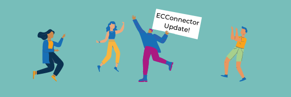 "image of four characters, one person is holding a sign that reads ""ECConnector Update!"""